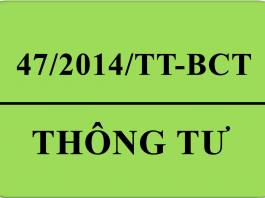 Thông tư 47/2014/tt-bct